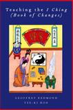 Teaching the I Ching (Book of Changes), Redmond, Geoffrey and Hon, Tze-ki, 0199766819