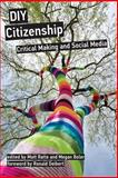 DIY Citizenship : Critical Making and Social Media, , 0262026813
