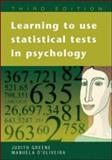 Learning to Use Statistical Skills in Psychology, Greene, Judith and D'Oliveira, Manuela, 0335216811
