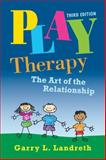 Play Therapy, Landreth, Garry L., 0415886813