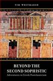 Beyond the Second Sophistic : Adventures in Greek Postclassicism, Whitmarsh, Timothy, 0520276817