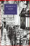 Ruskin's God, Wheeler, Michael, 0521026814