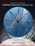 A Guide to Conquering the COMPASS Mathematics Placement Test, Clement, Anthony E. and Majewicz, Stephen, 0558376819