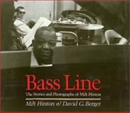 Bass Line : The Stories and Photographs of Milt Hinton, Hinton, Milt and Berger, David, 0877226814
