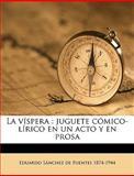 La Vísper, Eduardo Snchez De Fuentes and Eduardo Sánchez De Fuentes, 1149926813