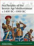Sea Peoples of the Bronze Age Mediterranean C. 1400 BC-1000 BC, Raffaele D'Amato and Andrea Salimbeti, 1472806816