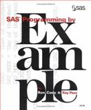 SAS Programming by Example, Cody, Ron and Pass, Ray, 1555446817