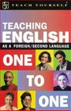 Teach Yourself Teaching English as a Foreign/Second Language One to One, Downman, Jane and Shepheard, John, 0071396829