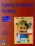 Exploring Developmental Psychology : From Infancy to Adolescence, , 0340676825