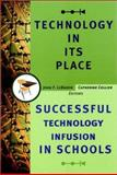 Technology in Its Place : Successful Technology Infusion in Schools, , 0787956821