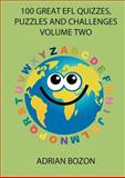 100 Great Efl Quizzes, Puzzles and Challenges, Adrian Bozon, 0956796826
