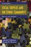 Social Services and the Ethnic Community, Iglehart, Alfreda P. and Becerra, Rosina M., 1577666828