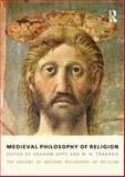 Medieval Philosophy of Religion : The History of Western Philosophy of Religion Volume 2, Graham Oppy, N. N. Trakakis, 1844656829
