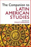 The Companion to Latin American Studies, Philip Swanson, 0340806826