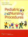 Pediatric Nursing Procedures, Bowden, Vicky R. and Greenberg, Cindy Smith, 0781766826