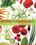 Nutrition : An Applied Approach, Thompson, Janice and Manore, Melinda, 0805376828