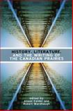 History, Literature, and the Writing of the Canadian Prairies, , 0887556825