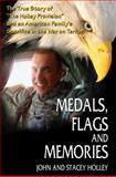 Medals, Flags and Memories, Holley, John and Stacey, 0983416826