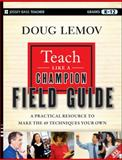 Teach Like a Champion Field Guide 1st Edition