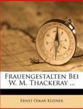 Frauengestalten Bei W M Thackeray, Ernst Oskar Kleiner, 1286046823