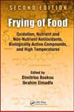 Frying of Food : Oxidation, Nutrient and Non-Nutrient Antioxidants, Biologically Active Compounds and High Temperatures, , 1439806829