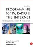 Programming for TV, Radio and the Internet : Strategy, Development and Evaluation, Gross, Brian and Perebinossoff, Philippe, 0240806824