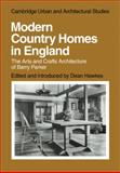 Modern Country Homes in England : The Arts and Crafts Architecture of Barry Parker, , 0521136822
