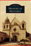 Missions of Monterey, Robert A. Bellezza, 0738596825