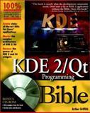 KDE Programming Bible, Arthur Griffith, 0764546821