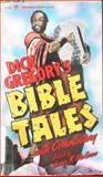 Dick Gregory's Bible Tales, with Commentary, Dick Gregory, 081281682X