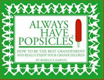Always Have Popsicles, Rebecca Harvin, 0825306825