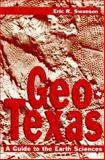 Geo-Texas : A Guide to the Earth Sciences, Swanson, Eric R., 0890966826