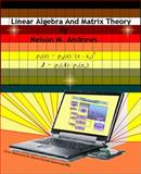 Linear Algebra and Matrix Theory, Andrews, Nelson, 0982036825