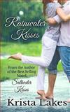 Rainwater Kisses, Krista Lakes, 1491036826