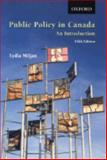 Public Policy in Canada : An Introduction, Miljan, Lydia, 0195426827