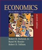 Economics : Private Markets and Public Choice, Ekelund, Robert B. and Ressler, Rand W., 0321456823