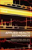 Applied Health Economics, Jones, Andrew M. and Rice, Nigel, 0415676827