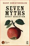 The Seven Myths about Education, Christodoulou, Daisy, 0415746825