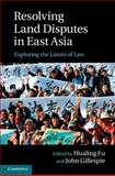 Resolving Land Disputes in East Asia : Exploring the Limits of Law, , 1107066824