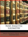 New Analytic Geometry, Percey F. Smith and Arthur Sullivan Gale, 1148726829