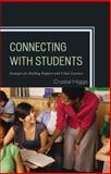 Connecting with Students : Strategies for Building Rapport with Urban Learners, Higgs, Crystal, 1475806825