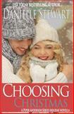 Choosing Christmas, Danielle Stewart, 1494306824