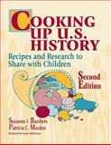 Cooking up U. S. History, Suzanne I. Barchers and Patricia C. Marden, 1563086824