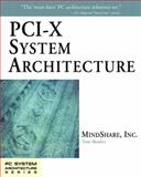 PCI-X System Architecture, MindShare, Inc. Staff and Shanley, Tom, 0201726823