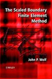 The Scaled Boundary Finite Element Method, Wolf, John P., 0471486825