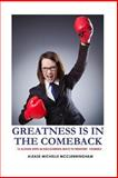 Greatness Is in the Comeback, Alease McClenningham, 0615646824