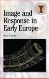 Image and Response in Early Europe, Wells, Peter S., 0715636820