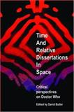 Time and Relative Dissertations in Space : Critical Perspectives on Doctor Who, , 071907682X