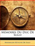 Mémoires du Duc de Sully, Maximilien Béthune De Sully, 1146426828