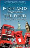 Postcards from Across the Pond, Michael Harling, 1469956829